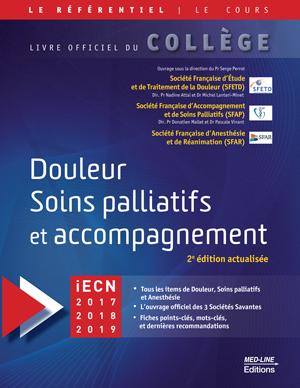 Douleur Soins palliatifs et accompagnement, 2e édition actualisée