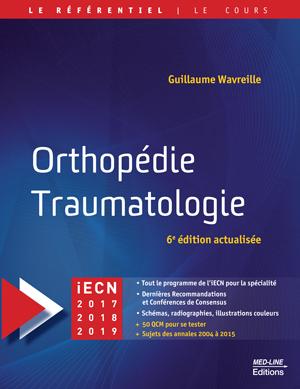 Orthopédie Traumatologie, 6e édition actualisée