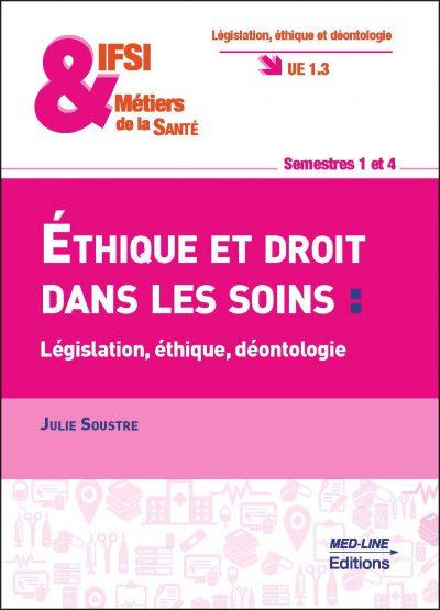 Éthique et droit dans les soins : législation, éthique, déontologie