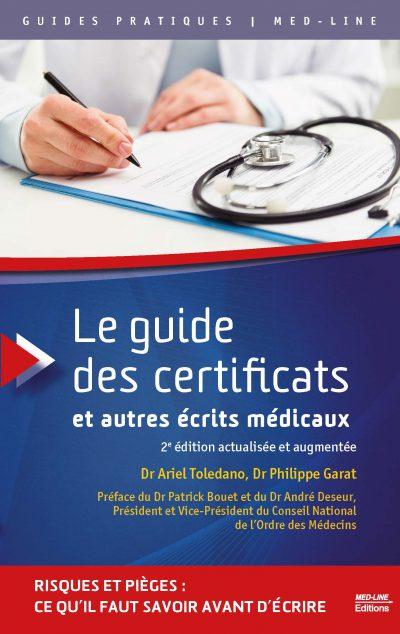 Le Guide des certificats et autres écrits médicaux. 2e édition actualisée et augmentée