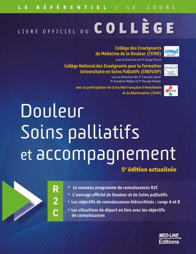 Douleur, Soins palliatifs et accompagnement – 5e éd. – R2C